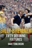 Billy Bremner Fifty Defining Fixtures