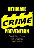 Ultimate Crime Prevention