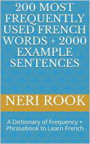 200 Most Frequently Used French Words + 2000 Example Sentences: A Dictionary of Frequency + Phrasebook to Le…