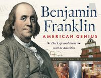 BenjaminFranklin,AmericanGeniusHisLifeandIdeaswith21Activities
