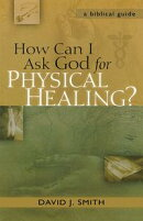 How Can I Ask God for Physical Healing?