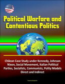 Political Warfare and Contentious Politics: Chilean Case Study under Kennedy, Johnson, Nixon, Social Movemen…