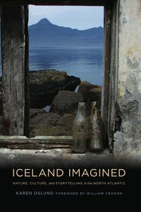 IcelandImaginedNature,Culture,andStorytellingintheNorthAtlantic
