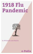 e-Pedia: 1918 Flu Pandemic