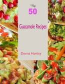 Top 50 Guacamole Recipes