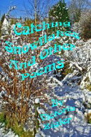 Catching Snowflakes And Other Poems