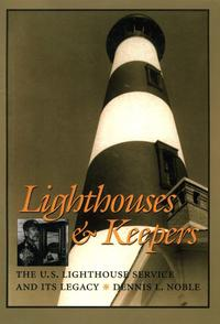 Lighthouses&KeepersTheU.S.LighthouseServiceanditsLegacy