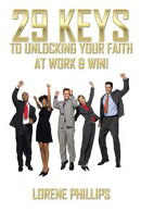 29 Keys to Unlocking Your Faith at Work & Win!