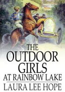 The Outdoor Girls at Rainbow Lake