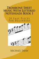 Trombone Sheet Music With Lettered Noteheads Book 1