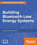 Building Bluetooth Low Energy (BLE) Systems
