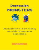 Depression Monsters: An Interview of How Kaykay Was Able to Overcome Depression