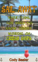 Sail Away: Everything You Need to Know About Working on Cruise Ships