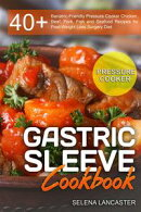 Gastric Sleeve Cookbook: Pressure Cooker