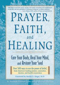 Prayer,Faith&HealingCureYourBody,HealYourMind,andRestoreYourSoul