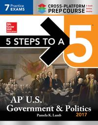 5Stepstoa5:APU.S.Government&Politics2017,Cross-PlatformEdition