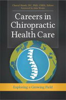 Careers in Chiropractic Health Care: Exploring a Growing Field