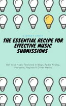The Essential Recipe For Effective Music Submissions