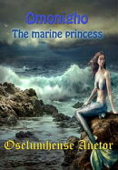 Omonigho: The marine princess