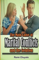 The Main Cause of Marital Conflicts and the Solution