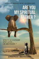 Are You My Spiritual Father?