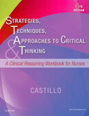 Strategies, Techniques, & Approaches to Critical Thinking