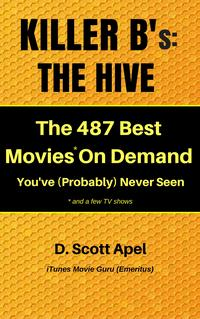 KillerB's:TheHive--The487BestMovies*OnDemandYou've(Probably)NeverSeen*andafewTVShows