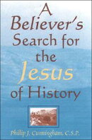 Believers Search for the Jesus of History, A