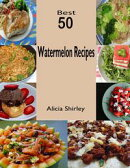 Best 50 Watermelon Recipes