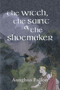 TheWitch,theSaint&theShoemaker