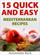 15 Quick and Easy Mediterranean Recipes