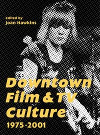 DowntownFilmandTVCulture1975-2001