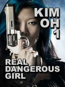 Real Dangerous Girl (The Kim Oh Suspense Thriller Series, Book 1)