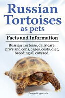 Russian Tortoises as pets. Facts and information. Russian Tortoise daily care, pro's and cons, cages, costs…