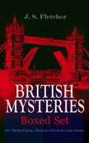 BRITISH MYSTERIES - Boxed Set: 40+ Thriller Classics, Detective Novels & Crime Stories