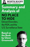 Summary and Analysis of No Place to Hide: Edward Snowden, the NSA, and the U.S. Surveillance State