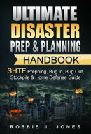 Ultimate Disaster Prep & Planning Handbook SHTF Prepping, Bug In, Bug Out, Stockpile & Home Defense Guide