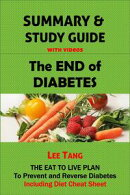 Summary & Study Guide - The End of Diabetes: The Eat to Live Plan to Prevent and Reverse Diabetes, Including Diet Cheat Sheet