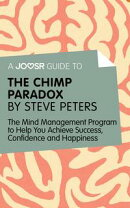 A Joosr Guide to… The Chimp Paradox by Steve Peters: The Mind Management Program to Help You Achieve Succes…
