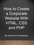 How to Create a Corporate Website With HTML, CSS and PHP