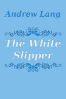 The White Slipper