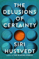 Delusions of Certainty
