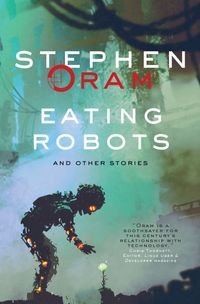 EatingRobotsAndOtherStories