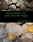 Gold & Silver 2.0: Tales from the Crypto