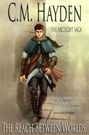 The Reach Between Worlds (The Arclight Saga)
