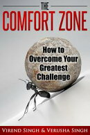 The Comfort Zone: How To Overcome Your Greatest Challenge