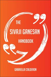 TheSivajiGanesanHandbook-EverythingYouNeedToKnowAboutSivajiGanesan