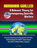 Abraham Guillen: A Relevant Theory for Contemporary Guerrilla Warfare ? Personal Experience During Spanish …
