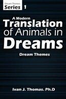 Dream Themes: A Modern Translation of Animals In Dreams
