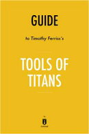Notes on Timothy Ferriss's Tools of Titans by Instaread by Instaread